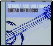 SEGOVIA AND WILLIAMS: Guitar Virtuosos