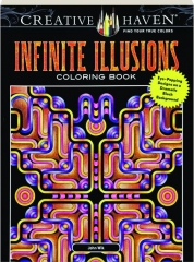 INFINITE ILLUSIONS COLORING BOOK