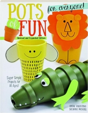 POTS OF FUN FOR EVERYONE! REVISED EDITION