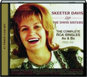 SKEETER DAVIS AND THE DAVIS SISTERS: The Complete RCA Singles As & Bs 1953-62