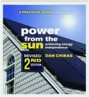 POWER FROM THE SUN, REVISED 2ND EDITION: Achieving Energy Independence