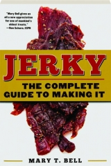 JERKY: The Complete Guide to Making It