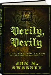 VERILY, VERILY: The KJV--400 Years of Influence and Beauty