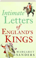INTIMATE LETTERS OF ENGLAND'S KINGS