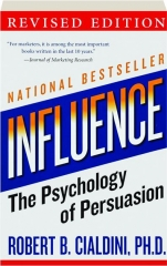 INFLUENCE, REVISED EDITION: The Psychology of Persuasion