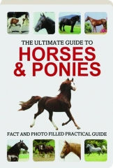 THE ULTIMATE GUIDE TO HORSES & PONIES