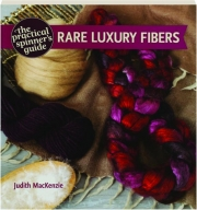 THE PRACTICAL SPINNER'S GUIDE: Rare Luxury Fibers