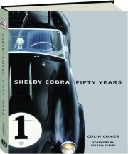 SHELBY COBRA: Fifty Years