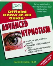 ADVANCED HYPNOTISM: Fell's Official Know-It-All Guide