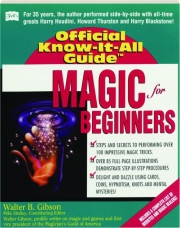 MAGIC FOR BEGINNERS: Fell's Official Know-It-All Guide