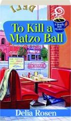 TO KILL A MATZO BALL