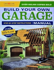 BUILD YOUR OWN GARAGE MANUAL, FIFTH EDITION