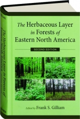 THE HERBACEOUS LAYER IN FORESTS OF EASTERN NORTH AMERICA, SECOND EDITION