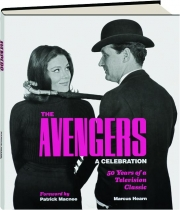 THE AVENGERS: A Celebration--50 Years of a Television Classic