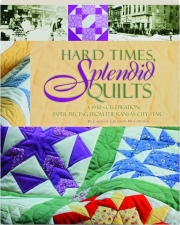 HARD TIMES, SPLENDID QUILTS