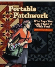 PORTABLE PATCHWORK: Who Says You Can't Take It with You?