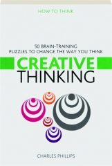 CREATIVE THINKING: 50 Brain-Training Puzzles to Change the Way You Think