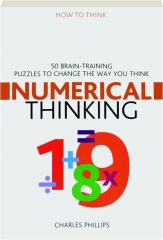 NUMERICAL THINKING: 50 Brain-Training Puzzles to Change the Way You Think