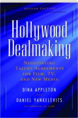 HOLLYWOOD DEALMAKING, SECOND EDITION