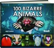 100 BIZARRE ANIMALS