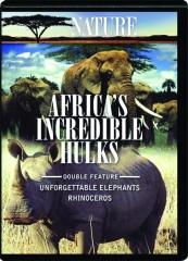 AFRICA'S INCREDIBLE HULKS: NATURE