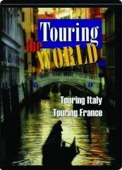 TOURING THE WORLD: Italy / France