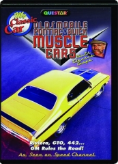 OLDSMOBILE, PONTIAC, BUICK MUSCLE CARS: My Classic Car