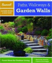 PATHS, WALKWAYS & GARDEN WALLS: Outdoor Design & Build Guide