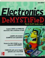 ELECTRONICS DEMYSTIFIED, 2ND EDITION
