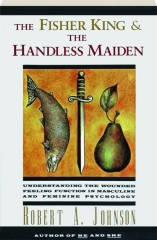 THE FISHER KING & THE HANDLESS MAIDEN