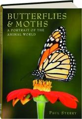 BUTTERFLIES & MOTHS: A Portrait of the Animal World