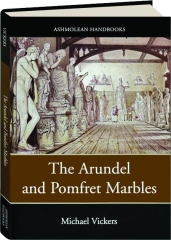 THE ARUNDEL AND POMFRET MARBLES: Ashmolean Handbooks
