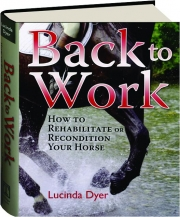 BACK TO WORK: How to Rehabilitate or Recondition Your Horse