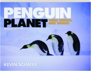 PENGUIN PLANET, SECOND EDITION: Their World, Our World