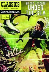 20,000 LEAGUES UNDER THE SEA: Classics Illustrated, No. 26