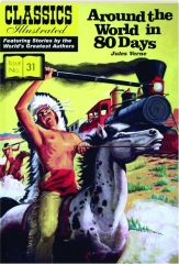 AROUND THE WORLD IN 80 DAYS: Classics Illustrated, No. 31