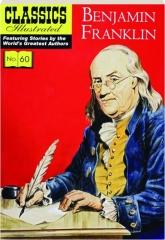 BENJAMIN FRANKLIN: Classics Illustrated, No. 60