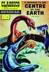 A JOURNEY TO THE CENTRE OF THE EARTH: Classics Illustrated, No. 6