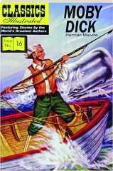 MOBY DICK: Classics Illustrated, No. 16