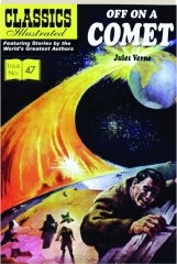 OFF ON A COMET: Classics Illustrated, No. 47