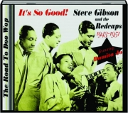 STEVE GIBSON AND THE REDCAPS 1943-1951: It's So Good!