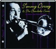 TOMMY DORSEY & THE CLAMBAKE SEVEN: The Music Goes Round & Round