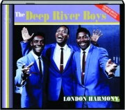 THE DEEP RIVER BOYS: London Harmony