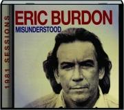 ERIC BURDON: Misunderstood