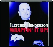 FLETCHER HENDERSON: Wrappin' It Up!