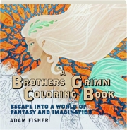 A BROTHERS GRIMM COLORING BOOK