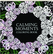 CALMING MOMENTS COLORING BOOK