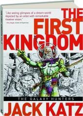 THE FIRST KINGDOM, VOL. 2: The Galaxy Hunters