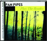 PAN PIPES--PLAY THE BEATLES