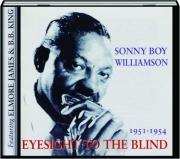 SONNY BOY WILLIAMSON, 1951-1954: Eyesight for the Blind
